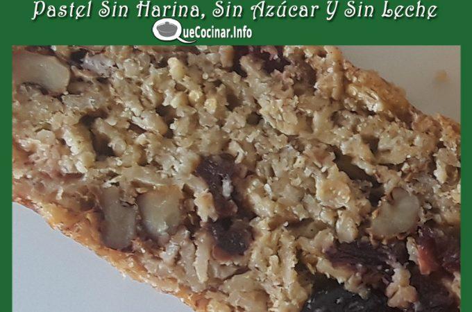 Pastel Sin Harina, Sin Azúcar Y Sin Leche